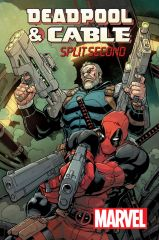 DEADPOOL & CABLE: SPLIT SECONDS #1